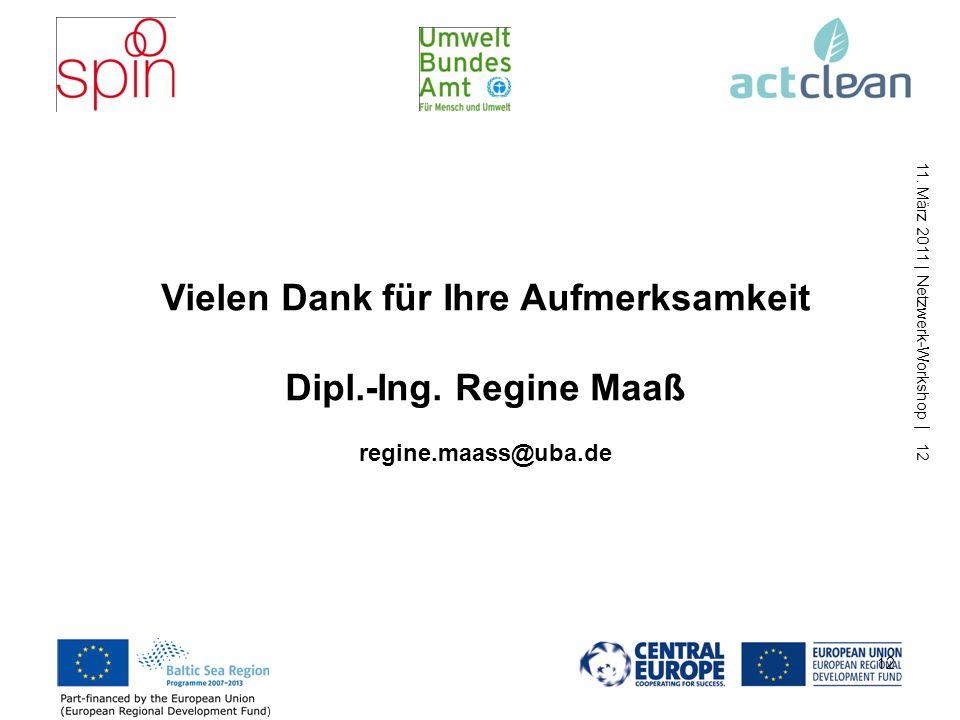 11. März 2011 | Netzwerk-Workshop | 12 12 Vielen Dank für Ihre Aufmerksamkeit Dipl.-Ing.