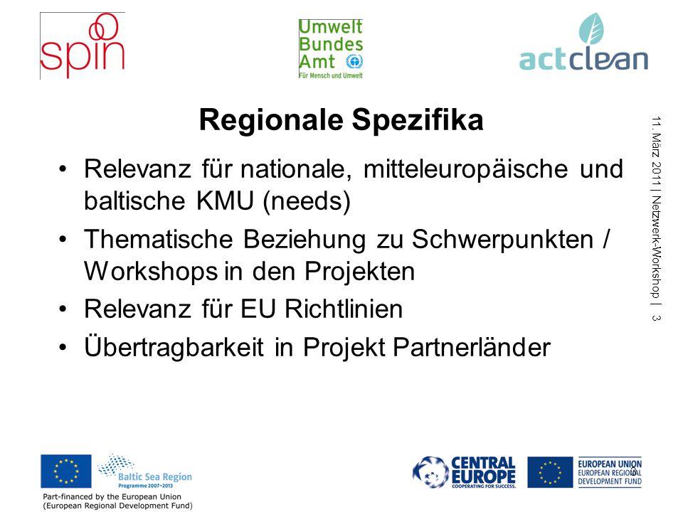 11. März 2011 | Netzwerk-Workshop | 3 Regionale Spezifika Relevanz für nationale, mitteleuropäische und baltische KMU (needs) Thematische Beziehung zu
