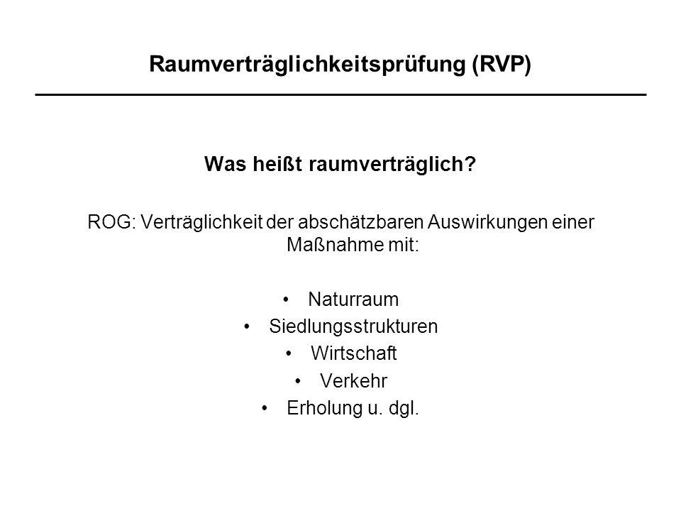Raumverträglichkeitsprüfung (RVP) Was heißt raumverträglich.