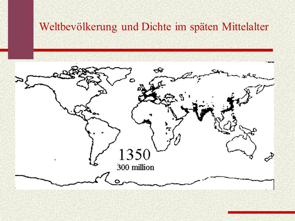 Weltbevölkerung und Dichte im späten Mittelalter