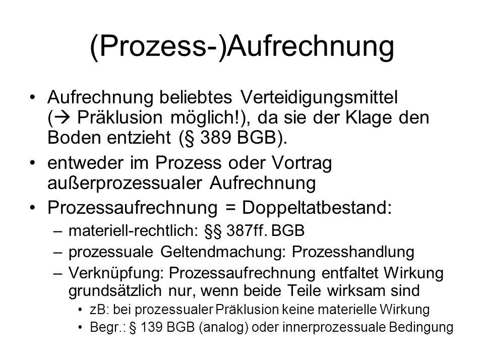 Wdh.: Die Aufrechnung Voraussetzungen: –Gegenseitigkeit / Gleichartigkeit / kein Ausschluss –Fälligkeit der Gegen- und Erfüllbarkeit der Hauptforderung –Aufrechnungserklärung, § 388 BGB Erfüllungssurrogat: Forderungen erlöschen, soweit sie sich decken (§ 389 BGB) – rückwirkend auf das Entstehen der Aufrechnungslage Hauptforderung (Passivfd.) € 1.500 Gegenforderung (Aktivforderung) € 1.250 Ich rechne auf.