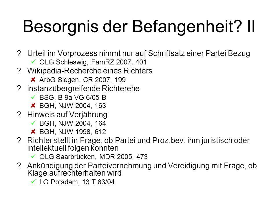 Besorgnis der Befangenheit? II ?Urteil im Vorprozess nimmt nur auf Schriftsatz einer Partei Bezug OLG Schleswig, FamRZ 2007, 401 ?Wikipedia-Recherche