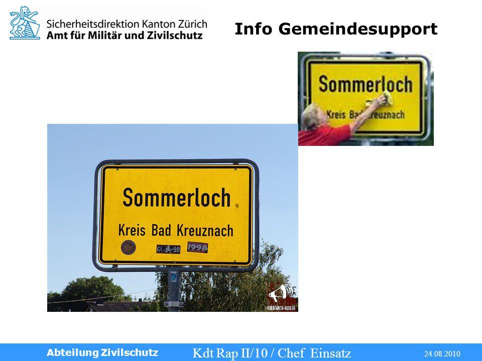 Info Gemeindesupport Kdt Rap II/10 / Chef Einsatz 24.08.2010 Abteilung Zivilschutz