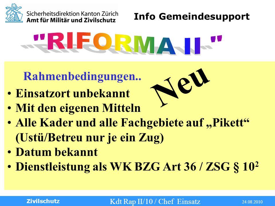 Info Gemeindesupport Kdt Rap II/10 / Chef Einsatz 24.08.2010 Zivilschutz Rahmenbedingungen..
