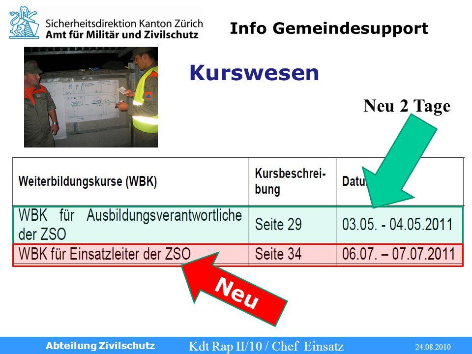 Info Gemeindesupport Kdt Rap II/10 / Chef Einsatz 24.08.2010 Abteilung Zivilschutz Neu 2 Tage Neu Kurswesen