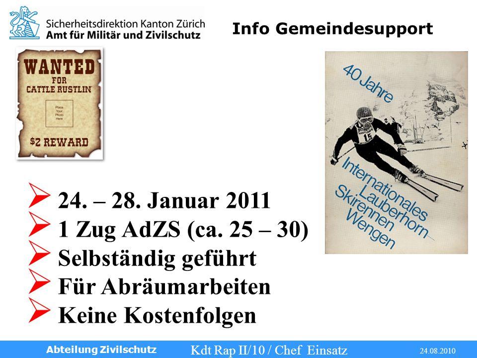 Info Gemeindesupport Kdt Rap II/10 / Chef Einsatz 24.08.2010 Abteilung Zivilschutz  24.