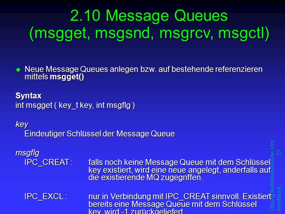 Übung Betriebssysteme, Uni Innsbruck 21 u Neue Message Queues anlegen bzw.