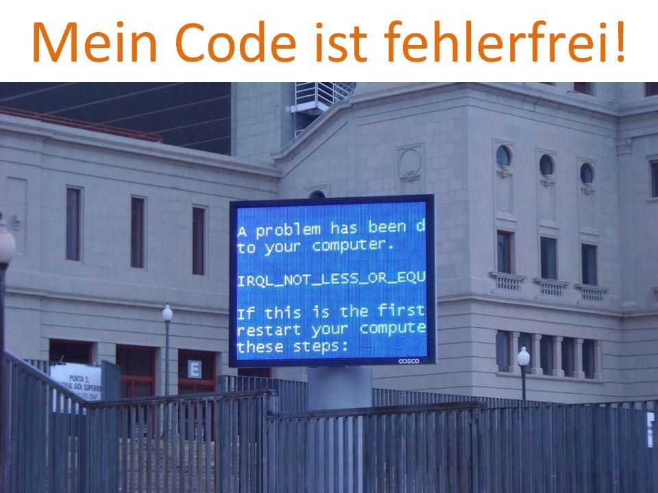 Mein Code ist fehlerfrei!