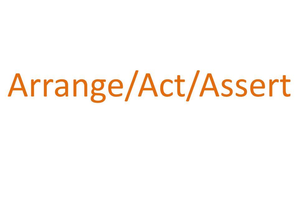 Arrange/Act/Assert