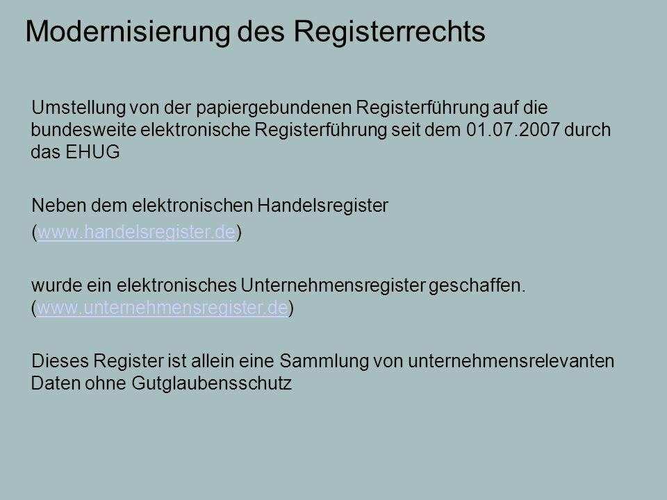 Modernisierung des Registerrechts Umstellung von der papiergebundenen Registerführung auf die bundesweite elektronische Registerführung seit dem 01.07