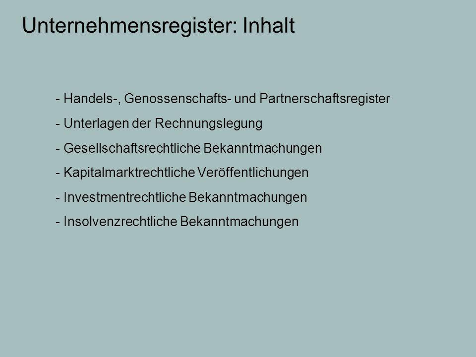 Unternehmensregister: Inhalt - Handels-, Genossenschafts- und Partnerschaftsregister - Unterlagen der Rechnungslegung - Gesellschaftsrechtliche Bekann