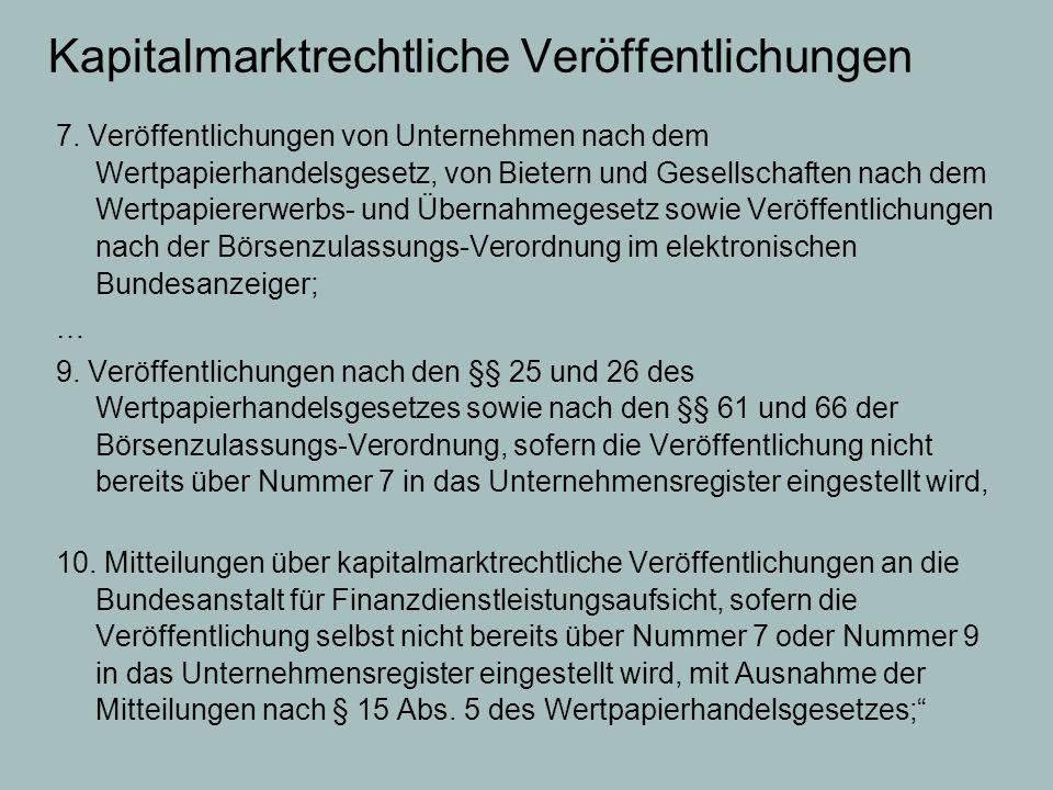 Kapitalmarktrechtliche Veröffentlichungen 7. Veröffentlichungen von Unternehmen nach dem Wertpapierhandelsgesetz, von Bietern und Gesellschaften nach