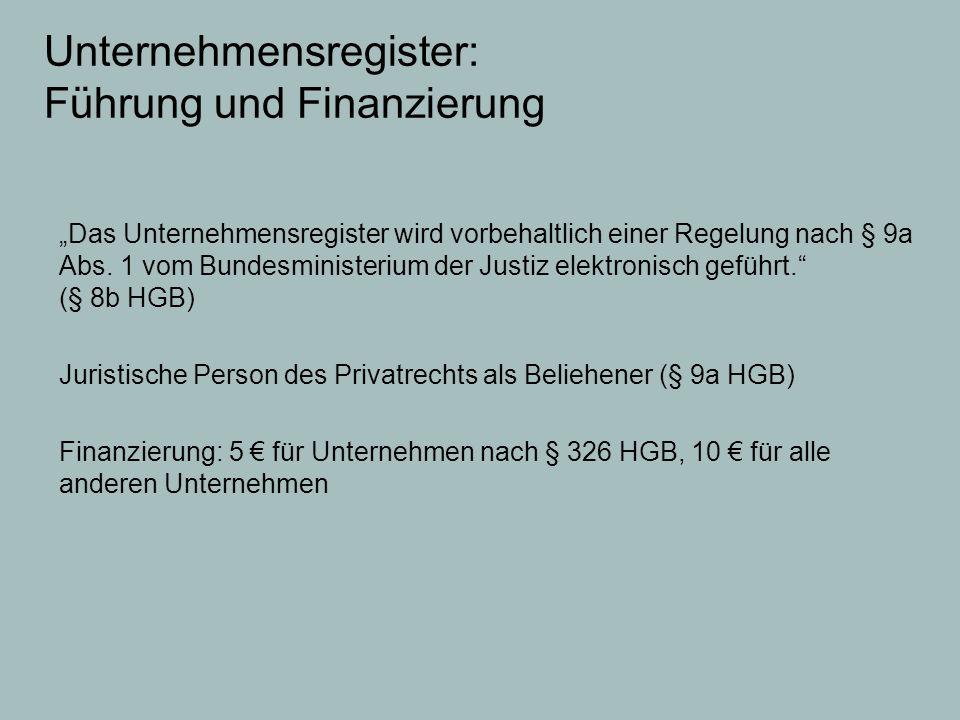 """Unternehmensregister: Führung und Finanzierung """"Das Unternehmensregister wird vorbehaltlich einer Regelung nach § 9a Abs. 1 vom Bundesministerium der"""