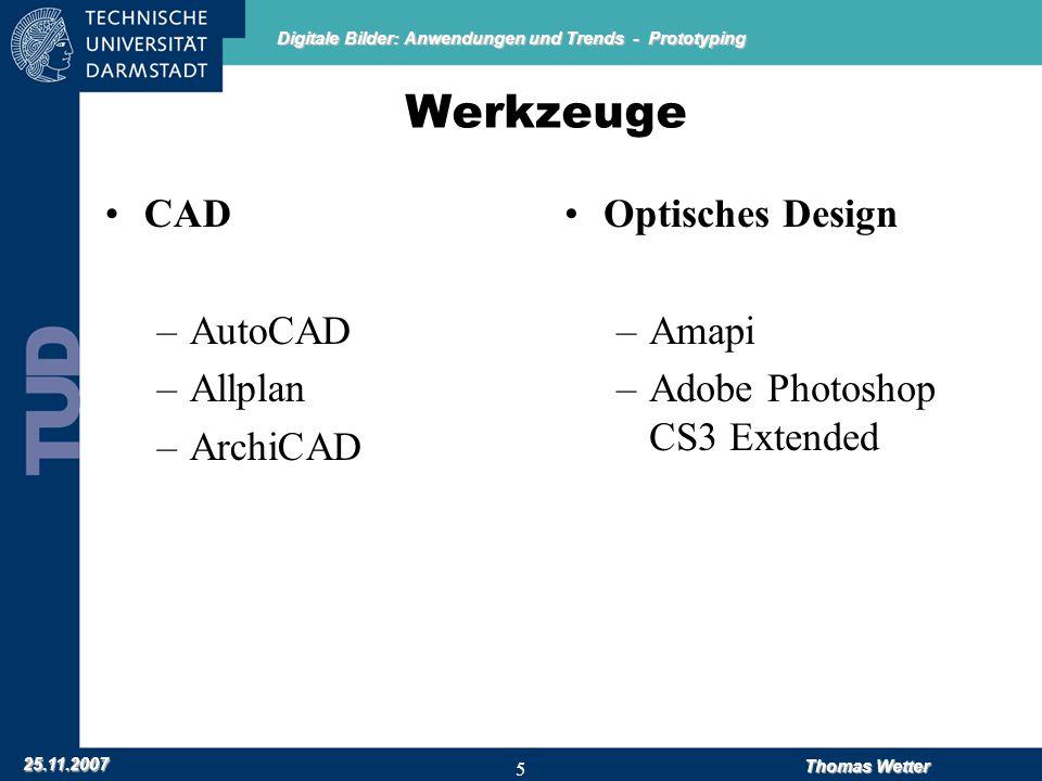 Digitale Bilder: Anwendungen und Trends - Prototyping 25.11.2007 Thomas Wetter 6 Ende Danke für die Aufmerksamkeit.