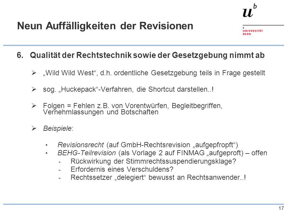 """17 Neun Auffälligkeiten der Revisionen 6.Qualität der Rechtstechnik sowie der Gesetzgebung nimmt ab  """"Wild Wild West , d.h."""