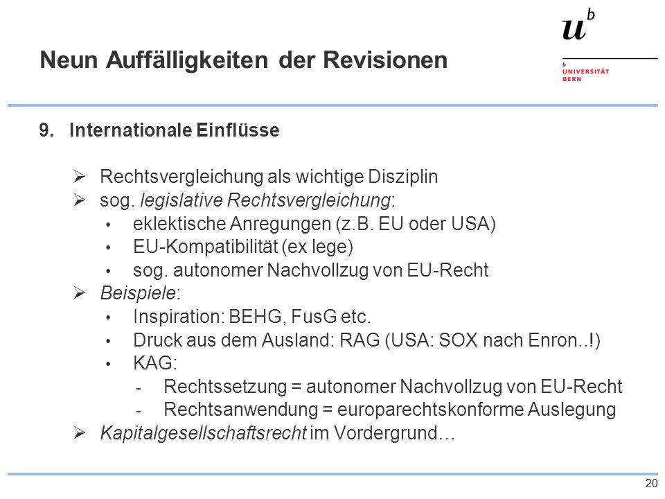 20 Neun Auffälligkeiten der Revisionen 9.Internationale Einflüsse  Rechtsvergleichung als wichtige Disziplin  sog.