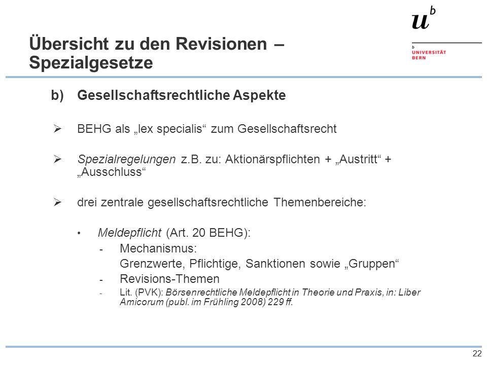 """22 Übersicht zu den Revisionen – Spezialgesetze b)Gesellschaftsrechtliche Aspekte  BEHG als """"lex specialis zum Gesellschaftsrecht  Spezialregelungen z.B."""
