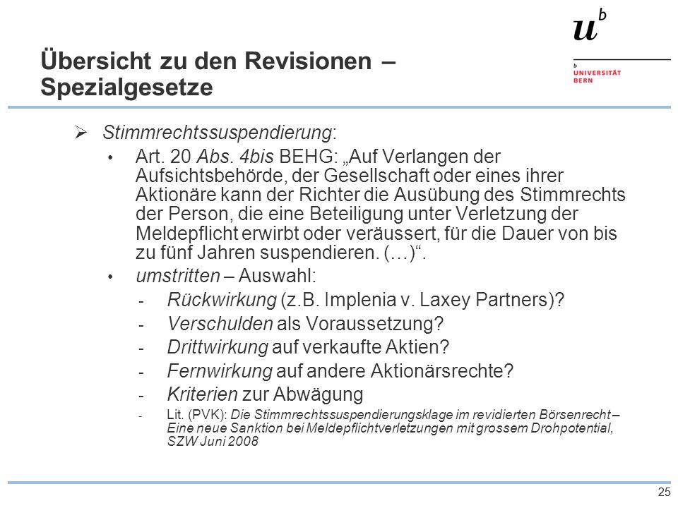 25 Übersicht zu den Revisionen – Spezialgesetze  Stimmrechtssuspendierung: Art.