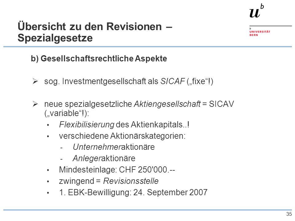 35 Übersicht zu den Revisionen – Spezialgesetze b) Gesellschaftsrechtliche Aspekte  sog.
