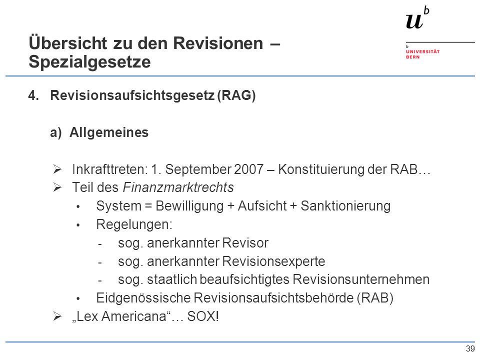39 Übersicht zu den Revisionen – Spezialgesetze 4.Revisionsaufsichtsgesetz (RAG) a) Allgemeines  Inkrafttreten: 1.