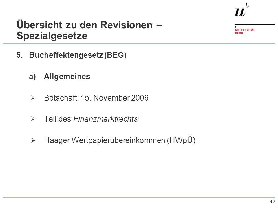 42 Übersicht zu den Revisionen – Spezialgesetze 5.Bucheffektengesetz (BEG) a)Allgemeines  Botschaft: 15.