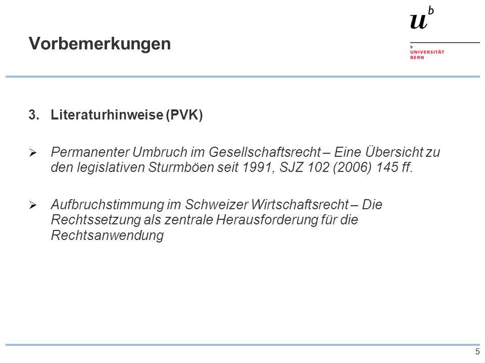 55 Vorbemerkungen 3.Literaturhinweise (PVK)  Permanenter Umbruch im Gesellschaftsrecht – Eine Übersicht zu den legislativen Sturmböen seit 1991, SJZ 102 (2006) 145 ff.