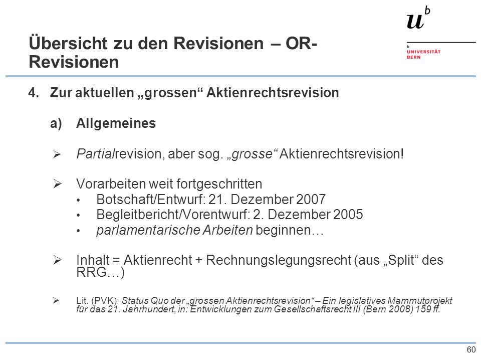 """60 Übersicht zu den Revisionen – OR- Revisionen 4.Zur aktuellen """"grossen Aktienrechtsrevision a)Allgemeines  Partialrevision, aber sog."""