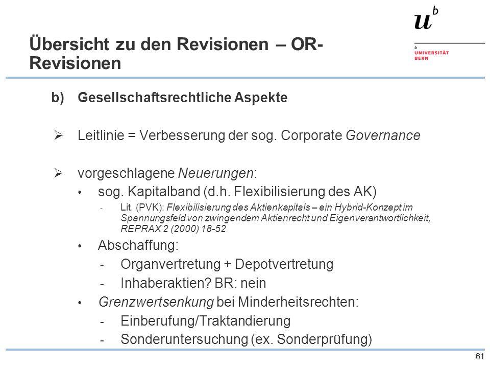 61 Übersicht zu den Revisionen – OR- Revisionen b)Gesellschaftsrechtliche Aspekte  Leitlinie = Verbesserung der sog.