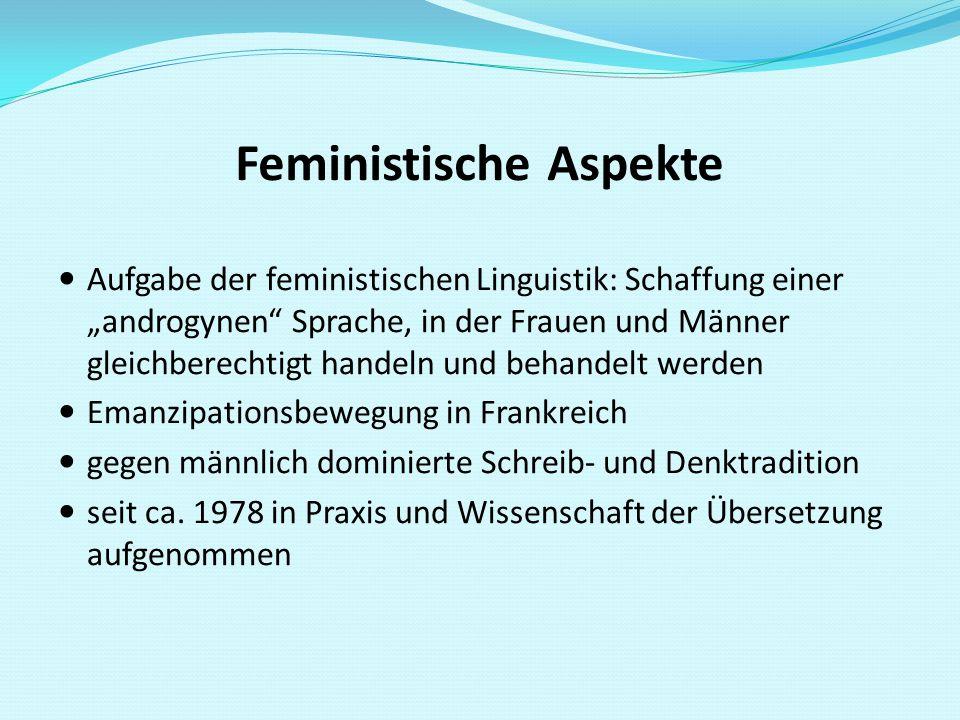 """Feministische Aspekte Aufgabe der feministischen Linguistik: Schaffung einer """"androgynen"""" Sprache, in der Frauen und Männer gleichberechtigt handeln u"""