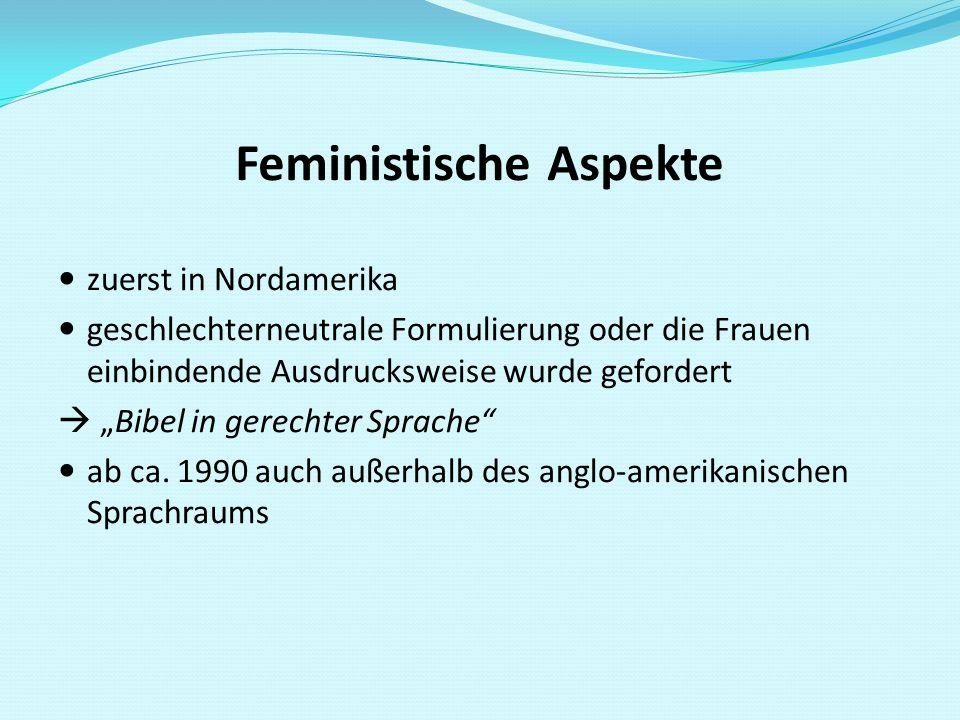 """Feministische Aspekte zuerst in Nordamerika geschlechterneutrale Formulierung oder die Frauen einbindende Ausdrucksweise wurde gefordert  """"Bibel in g"""
