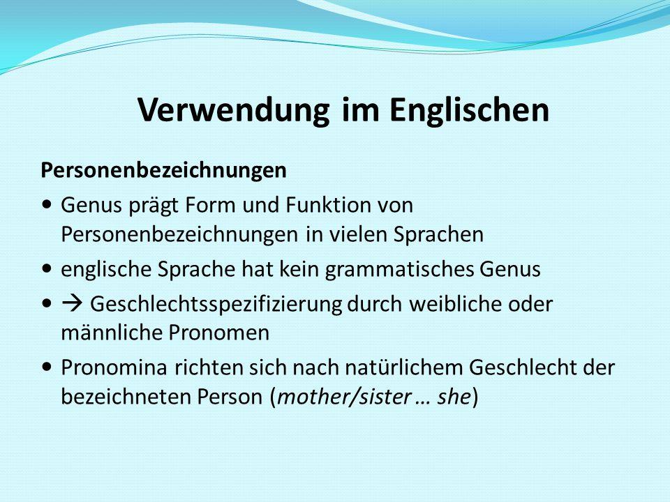 Verwendung im Englischen Personenbezeichnungen Genus prägt Form und Funktion von Personenbezeichnungen in vielen Sprachen englische Sprache hat kein g