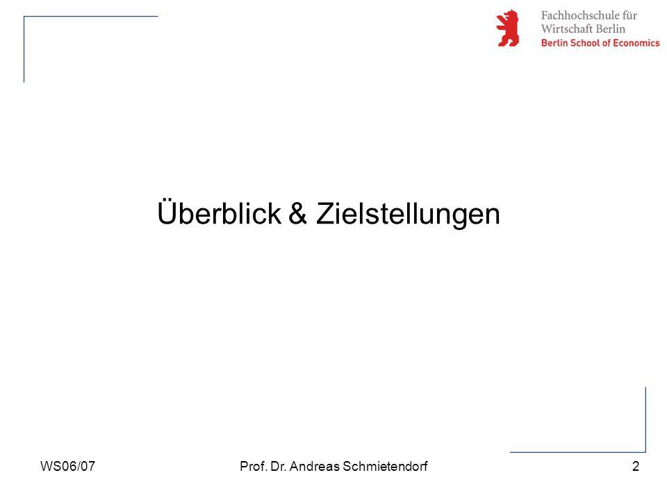 2 Prof. Dr. Andreas SchmietendorfWS06/07 Überblick & Zielstellungen