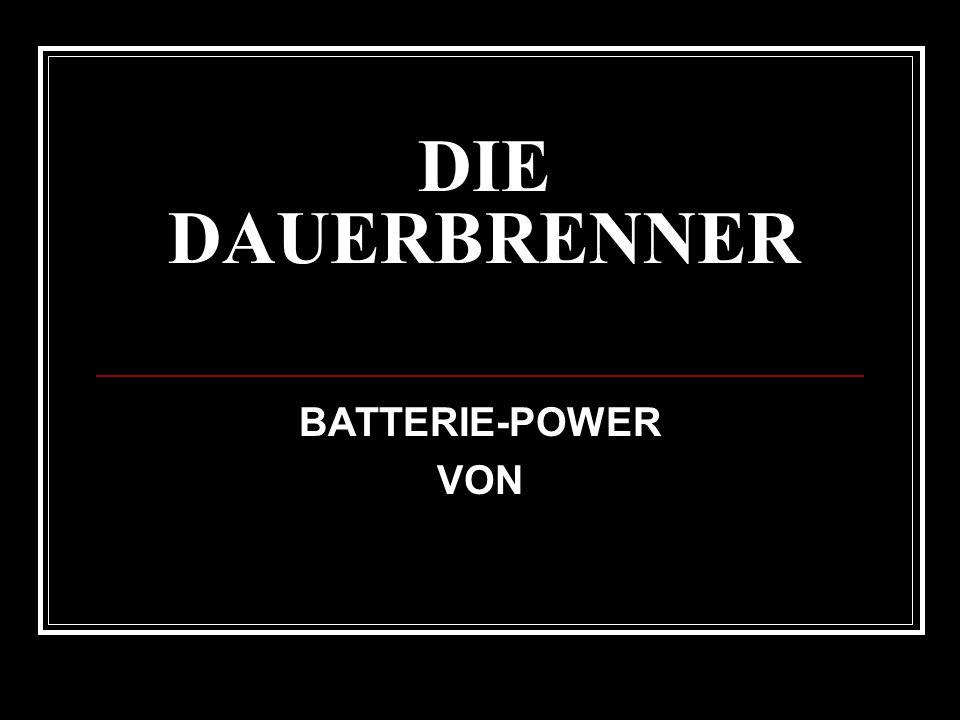 DIE DAUERBRENNER BATTERIE-POWER VON