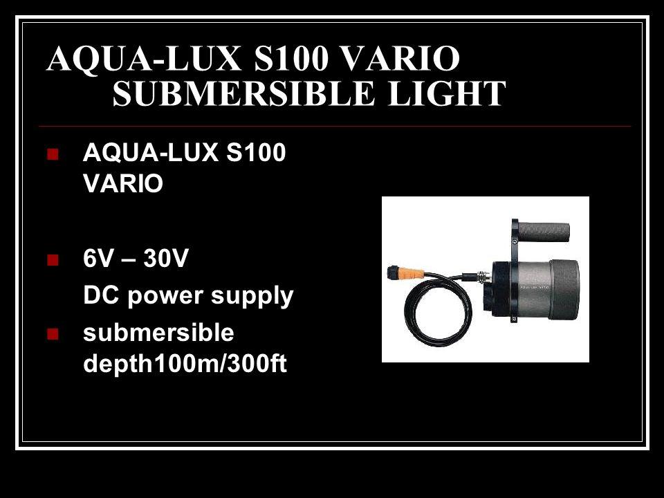 AQUA-LUX S100 VARIO SUBMERSIBLE LIGHT AQUA-LUX S100 VARIO 6V – 30V DC power supply submersible depth100m/300ft