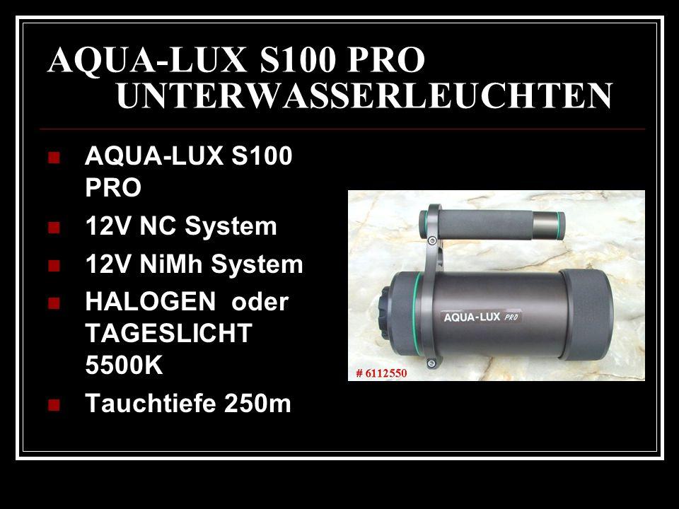 AQUA-LUX S100 PRO UNTERWASSERLEUCHTEN AQUA-LUX S100 PRO 12V NC System 12V NiMh System HALOGEN oder TAGESLICHT 5500K Tauchtiefe 250m