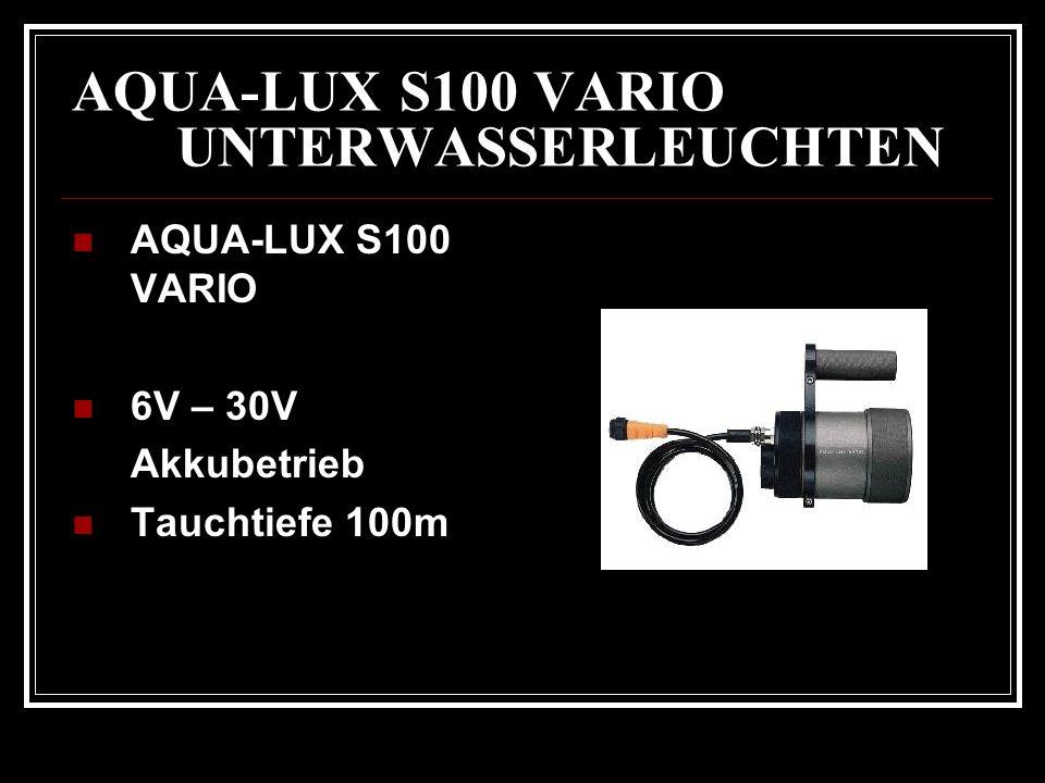 AQUA-LUX S100 VARIO UNTERWASSERLEUCHTEN AQUA-LUX S100 VARIO 6V – 30V Akkubetrieb Tauchtiefe 100m
