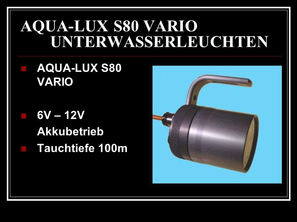 AQUA-LUX S80 VARIO UNTERWASSERLEUCHTEN AQUA-LUX S80 VARIO 6V – 12V Akkubetrieb Tauchtiefe 100m
