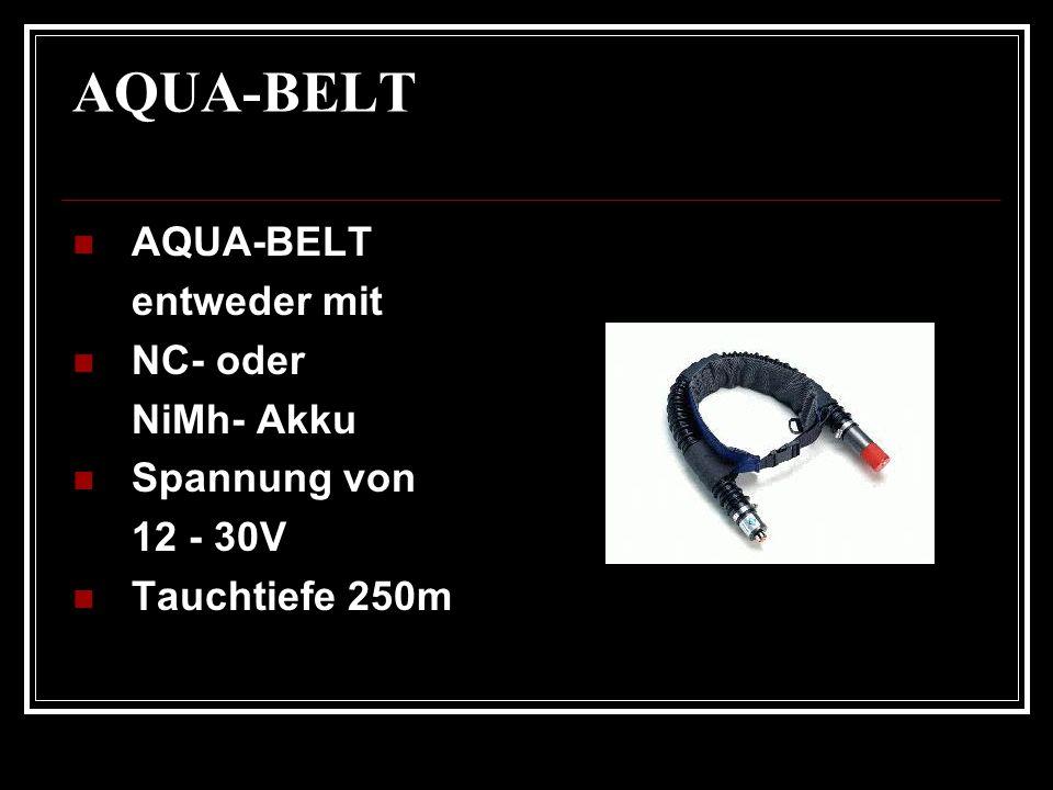 AQUA-BELT entweder mit NC- oder NiMh- Akku Spannung von 12 - 30V Tauchtiefe 250m
