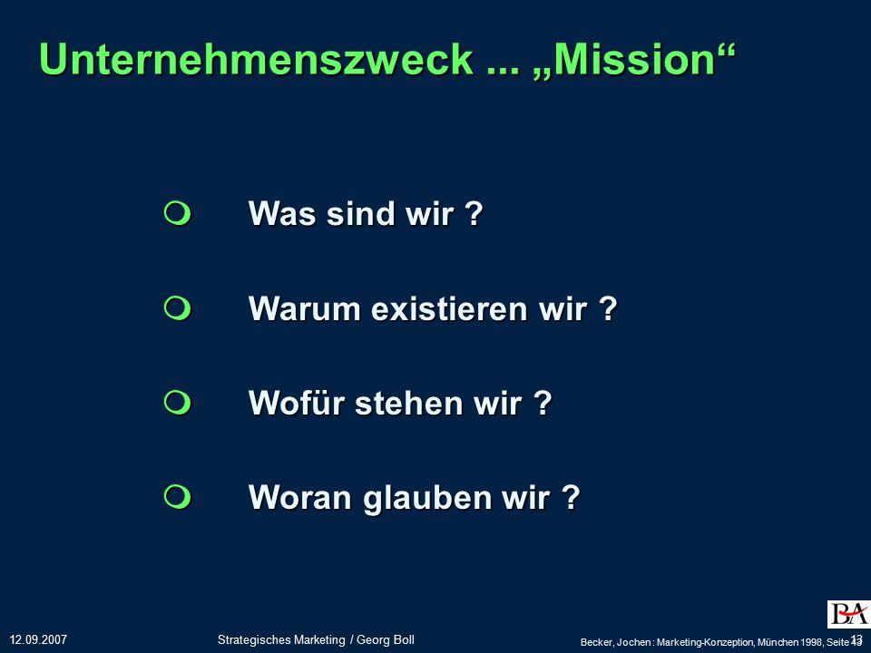12.09.2007Strategisches Marketing / Georg Boll13 Unternehmenszweck...