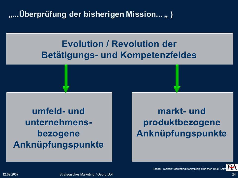 """12.09.2007Strategisches Marketing / Georg Boll24 """"...Überprüfung der bisherigen Mission..."""