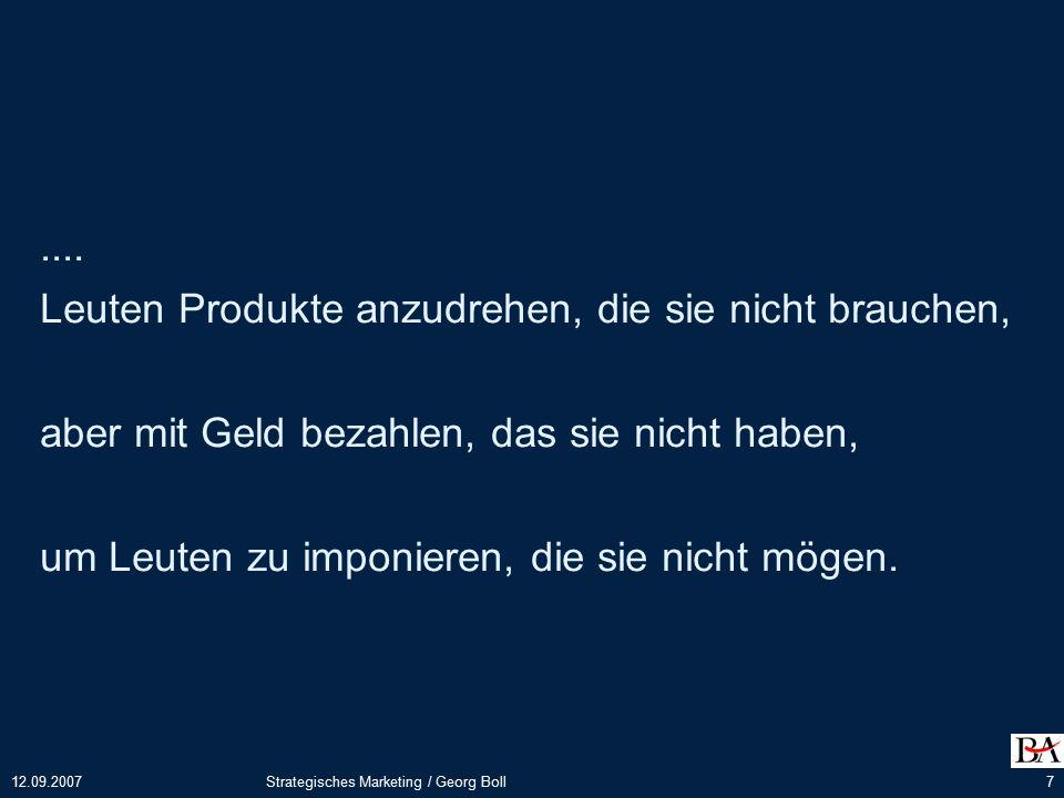 """12.09.2007Strategisches Marketing / Georg Boll8 Konzeptionspyramide Konzeptionsebenen Konzeptionelle Grundfragen Marketingziele(=Bestimmung der """"Wunschorte ) 1."""