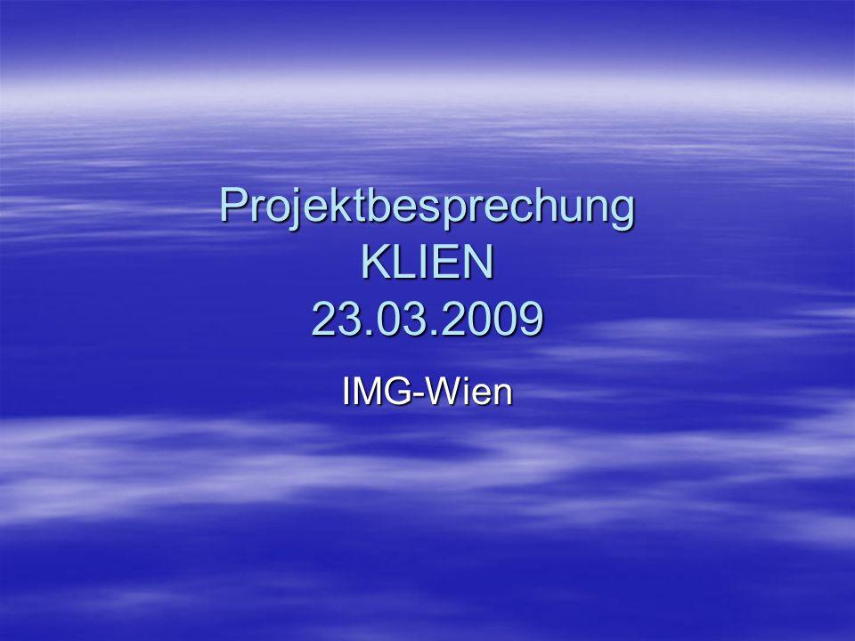 Projektbesprechung KLIEN 23.03.2009 IMG-Wien