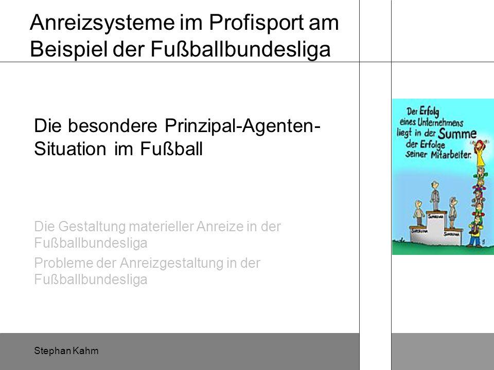2 Agenda Haben Prinzipal (Verein) und Agent (Fußballspieler) unterschiedliche Zielsysteme.
