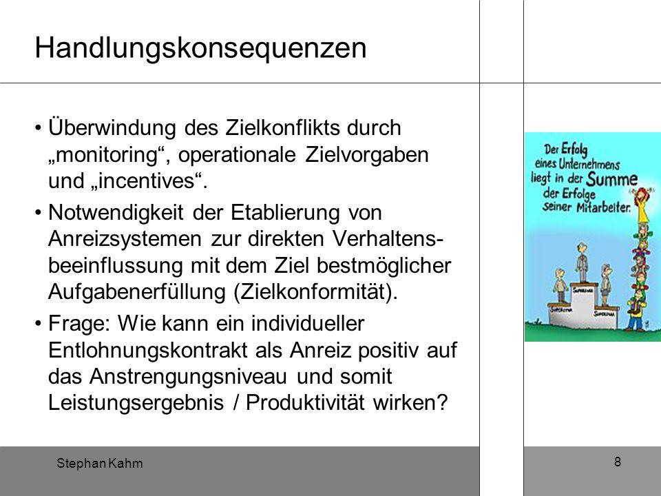 """Stephan Kahm 8 Handlungskonsequenzen Überwindung des Zielkonflikts durch """"monitoring"""", operationale Zielvorgaben und """"incentives"""". Notwendigkeit der E"""