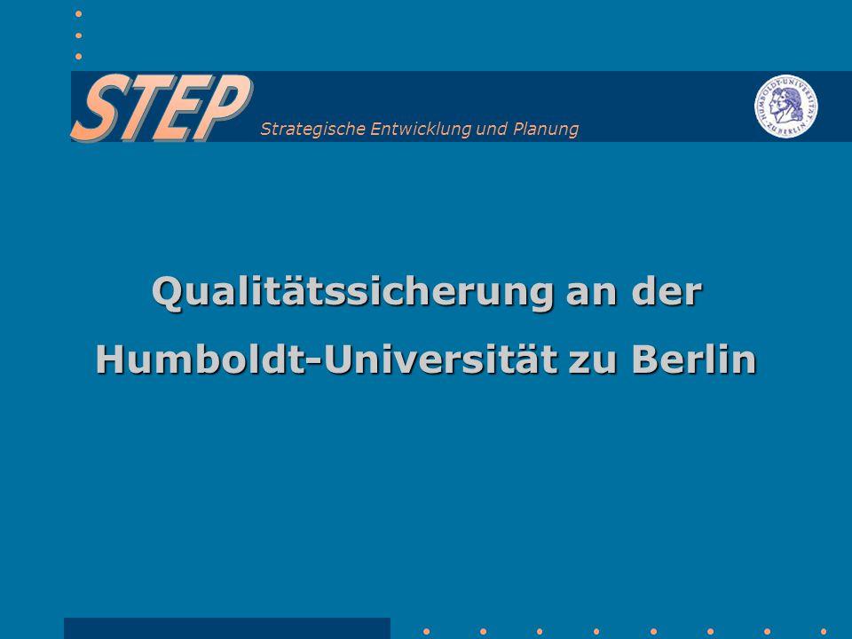 Qualitätssicherung an der Humboldt-Universität zu Berlin Strategische Entwicklung und Planung