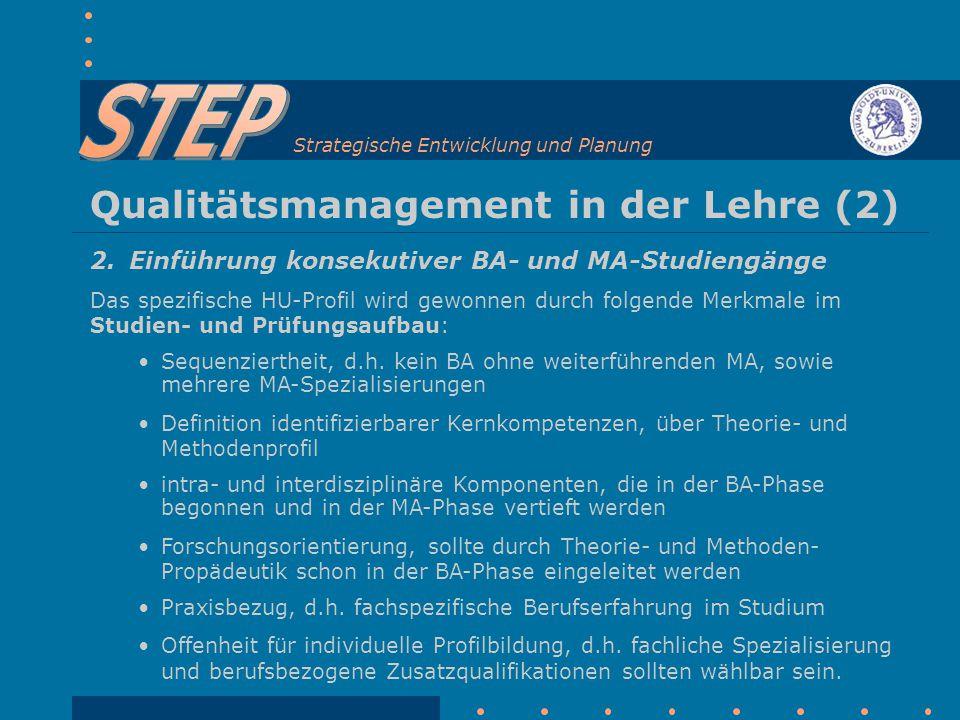 Strategische Entwicklung und Planung Qualitätsmanagement in der Lehre (2) 2.