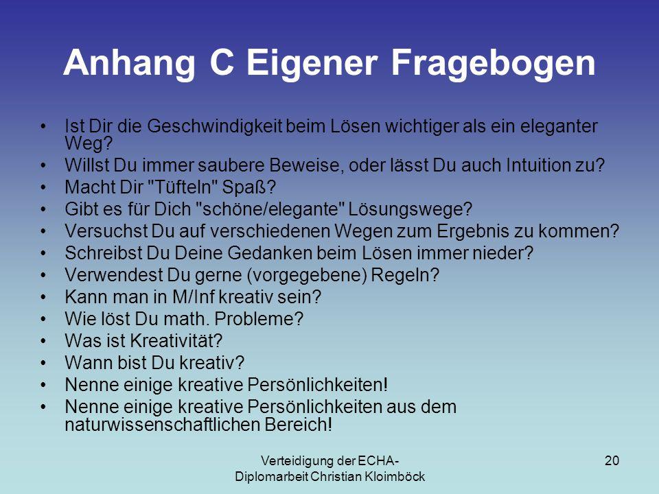 Verteidigung der ECHA- Diplomarbeit Christian Kloimböck 20 Anhang C Eigener Fragebogen Ist Dir die Geschwindigkeit beim Lösen wichtiger als ein eleganter Weg.