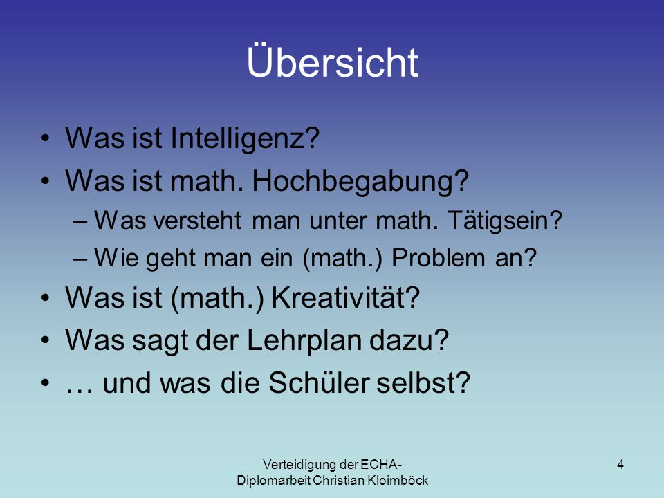 Verteidigung der ECHA- Diplomarbeit Christian Kloimböck 4 Übersicht Was ist Intelligenz.