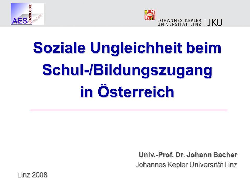 Soziale Ungleichheit beim Schul-/Bildungszugang in Österreich Univ.-Prof.