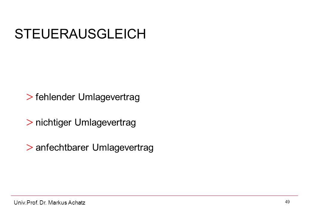 49 Univ.Prof. Dr. Markus Achatz STEUERAUSGLEICH > fehlender Umlagevertrag > nichtiger Umlagevertrag > anfechtbarer Umlagevertrag